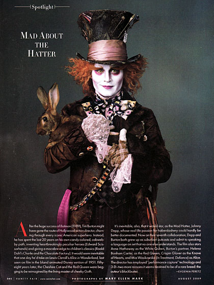 Johnny Depp could have stepped right into a whimsical prairie set, perhaps strewn with a few barnyard animals, and looked amazing. But the plain black background doesn't diminish how freaking amazing the <em>Alice in Wonderland</em> movie looks.