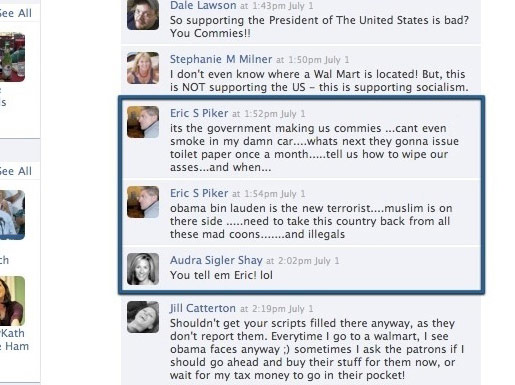 "<strong>The racism:</strong> After a friend elegantly declared, ""obama bin lauden is the new terrorist....muslim is on there side...need to take this country back from all of these mad coons........and illegals"" on the Facebook wall of Young Republican vice-chairman Audra Shay, <a href=""http://www.thedailybeast.com/blogs-and-stories/2009-07-06/new-gop-racist-headache/0"">Shay responded</a>, eight minutes later, ""You tell em Eric!  lol.""<br>