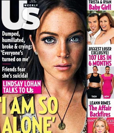 "Lohan was featured on the cover of <em>Us Weekly</em> saying ""I'm so alone!"" Later, she denied that she was, in fact, ""so alone."""